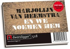 Marjolijn van Heemstra - En we noemen hem & Jelle Brandt Corstius - As in tas (dwarsligger)