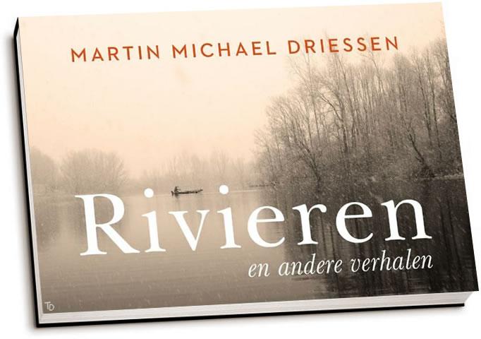 Martin Michael Driessen - Rivieren en andere verhalen (dwarsligger)