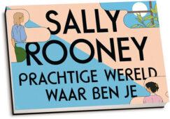 Sally Rooney - Prachtige wereld, waar ben je (dwarsligger)