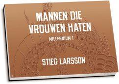 Stieg Larsson - Mannen die vrouwen haten (dwarsligger)
